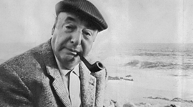Februar + März: Pablo Neruda (1904 – 1973)